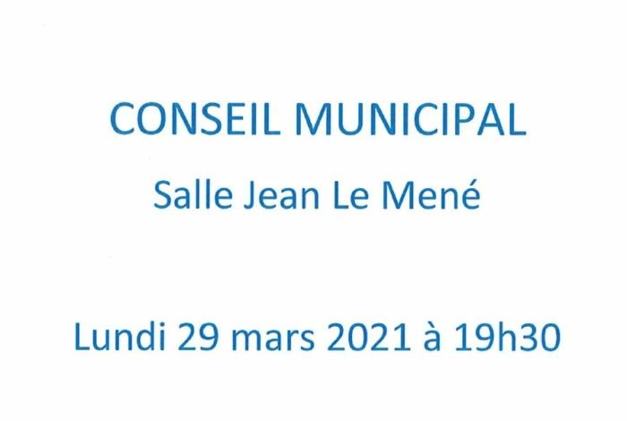 Conseil municipal lundi 29 mars 2021 à 19h30 – Salle Jean Le Mené
